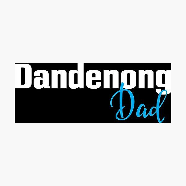 Dandenong Dad Australia Photographic Print