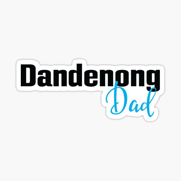Dandenong Dad Australia Sticker