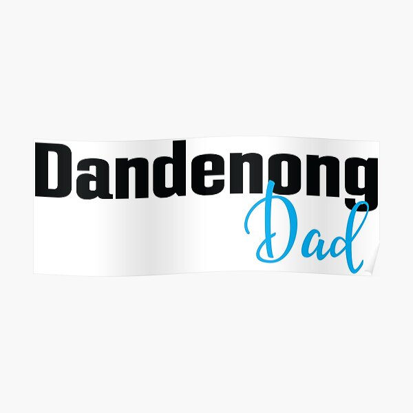 Dandenong Dad Australia Poster