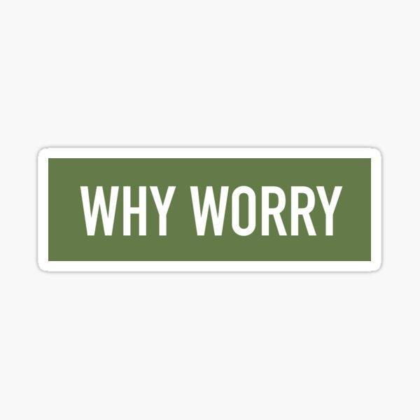 Why Worry - Isaiah Rashad Sticker