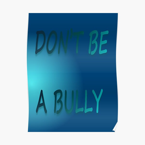 Don't Be a Bully Poster
