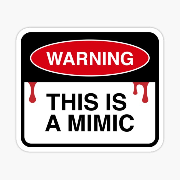 Warning: This is a Mimic Sticker