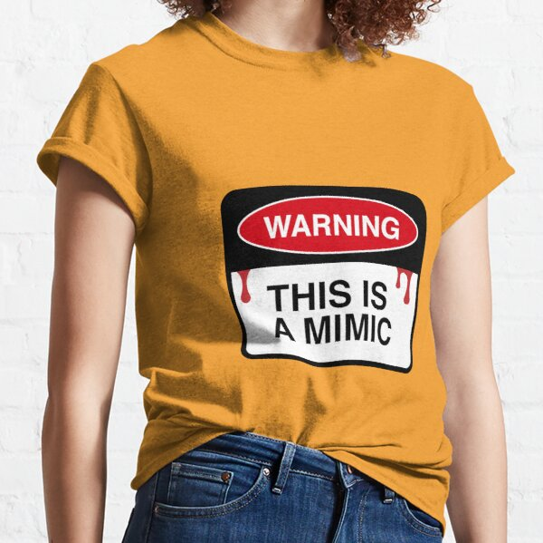Warning: This is a Mimic Classic T-Shirt