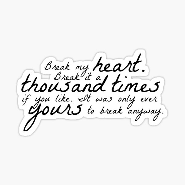 break my heart quote the selection Sticker
