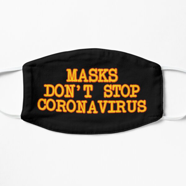 Masks Don't Work - Funny Covid Mask Mask