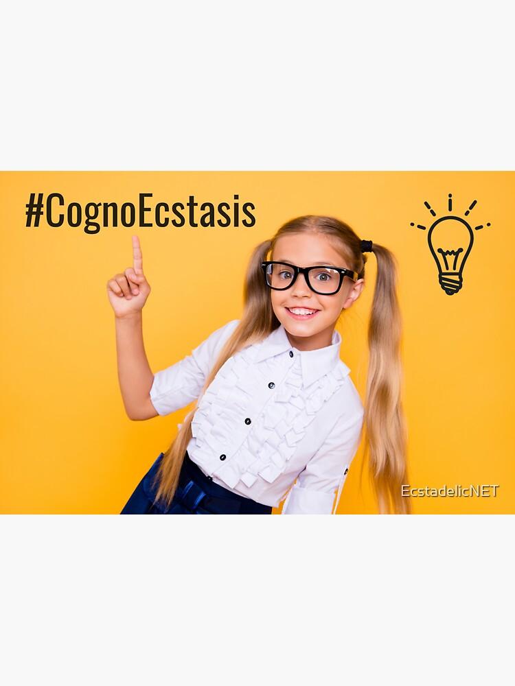 #CognoEcstasis by EcstadelicNET
