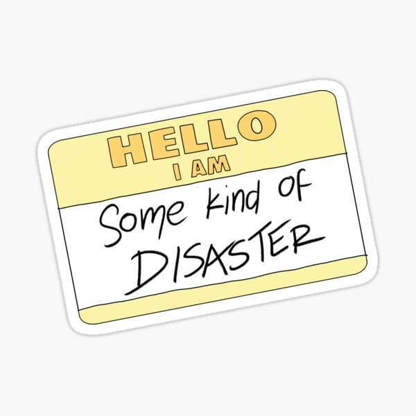 Some Kind of Disaster Sticker