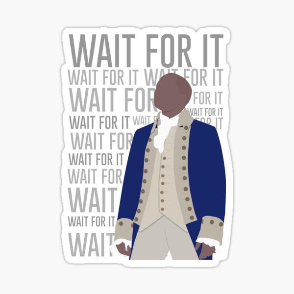 Wait For It - Burr Sticker