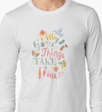 All Good Things - Hand Lettering Inspiring Quote Long Sleeve T-Shirt