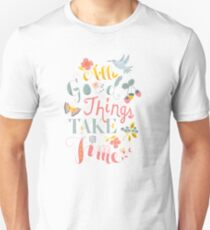 All Good Things - Hand Lettering Inspiring Quote Slim Fit T-Shirt