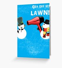 GET OFF MY LAWN!! Greeting Card