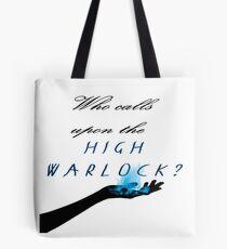 Who calls upon the High Warlock? Tote Bag