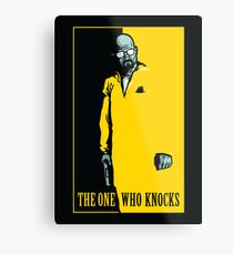 The One Who Knocks - POSTER Metal Print