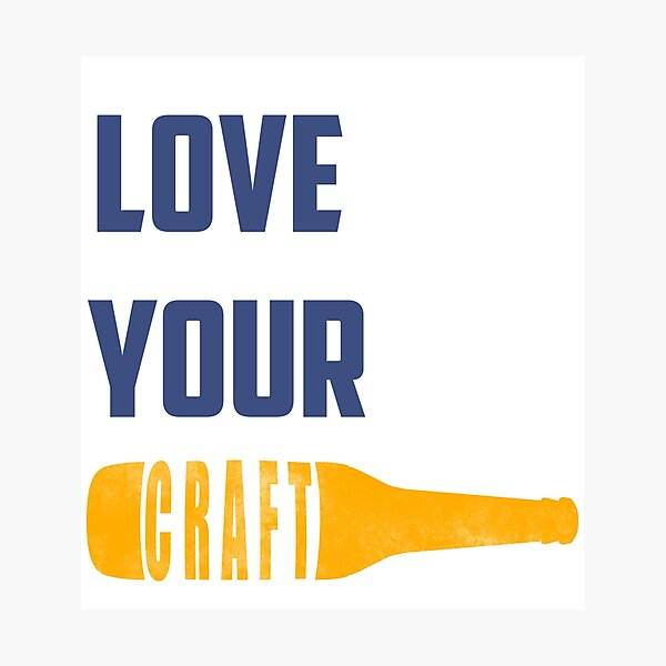 Love Your Craft Photographic Print