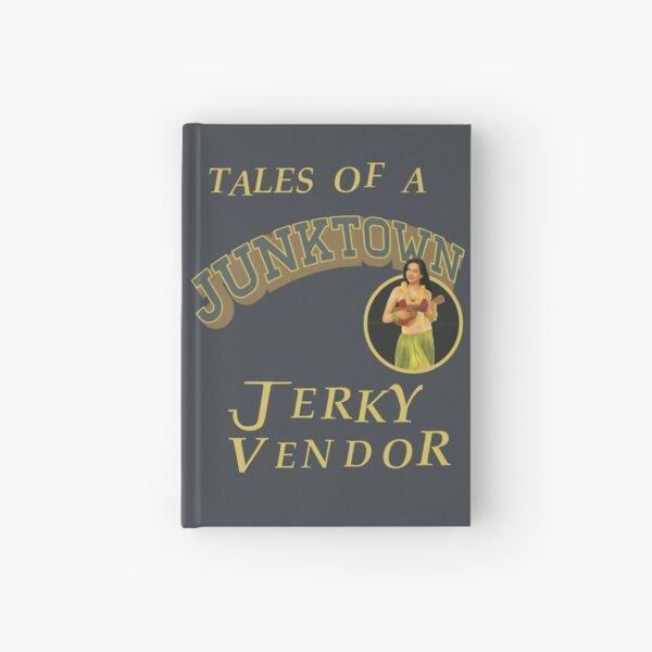 TALES OF A JUNKTOWN JERKY VENDOR Hardcover Journal