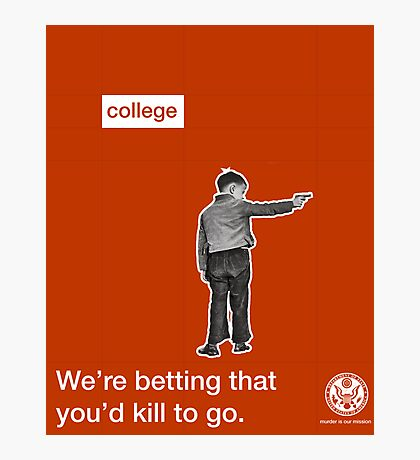 Killing for College  Photographic Print