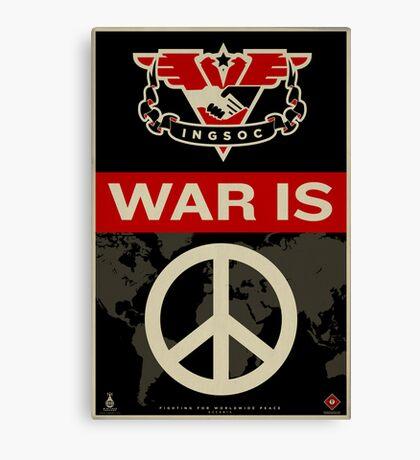 War Is Peace 1984 IGSOC Party Propaganda Poster Canvas Print