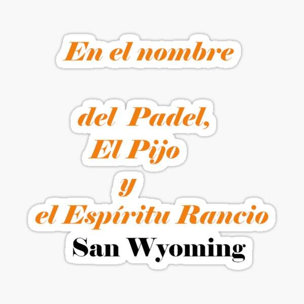 En el nombre del Padel el Pijo y el espíritu Rancio Gran S. Wyoming Pegatina