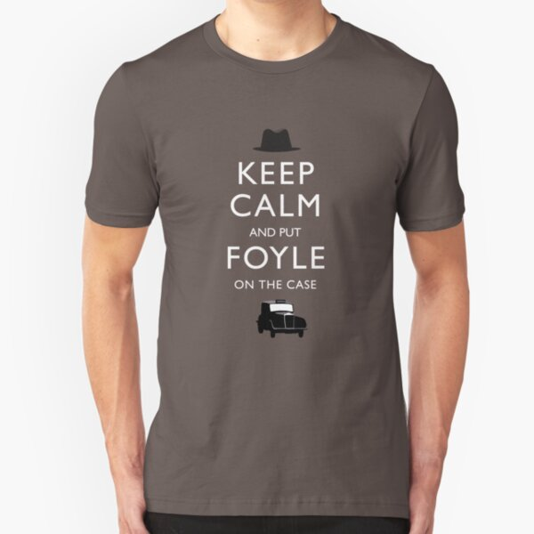 Keep Calm and Put Foyle on the Case (Foyle's War) Slim Fit T-Shirt