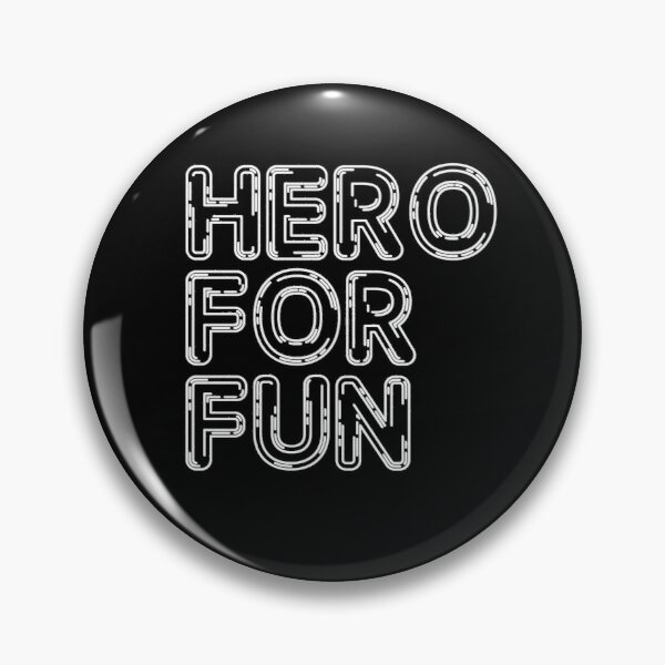 Hero for Fun Pin