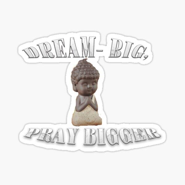 Prayers Hasten Your Dream-Fulfillment. Sticker