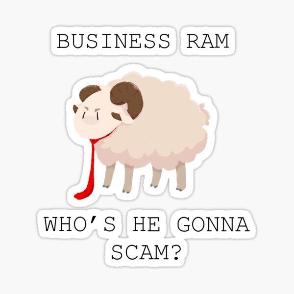 Business Ram who's he gonna scam? (JSCHLATT) Sticker