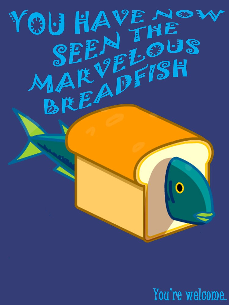 The Marvelous Breadfish | Unisex T-Shirt