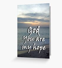 """""""God You are my hope"""" by Carter L. Shepard Greeting Card"""