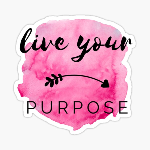 Live Your Purpose Pink Watercolor Positive Affirmation Motivational Quote Sticker