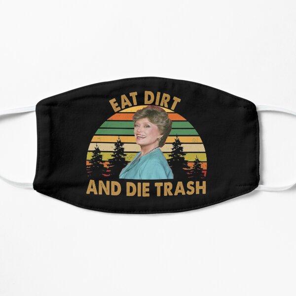 Blanche Devereaux Vintage Eat Dirt and Die Trash Retro Golden Girls Flat Mask
