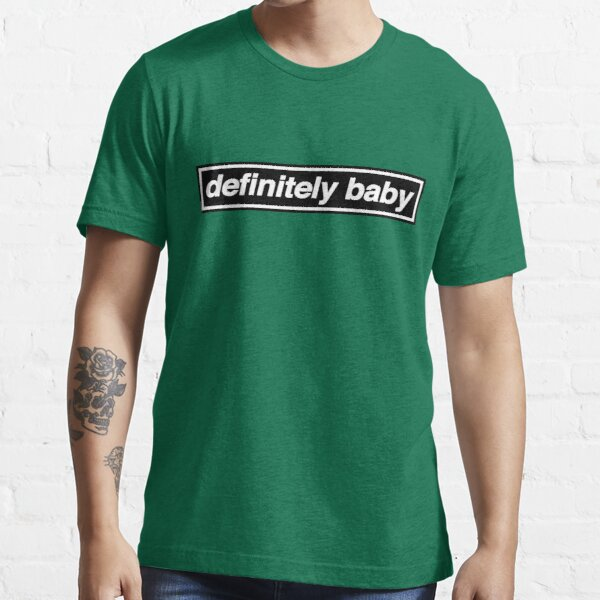 Definitely Baby - [THE ORIGINAL & BEST!] OASIS Band Tribute [Peppermint Green] MADE IN THE 90s Essential T-Shirt