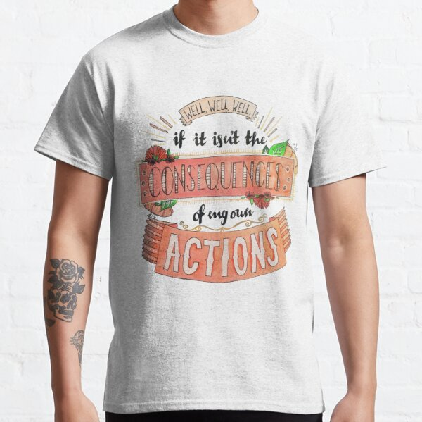 The consequences of my own actions // Hand drawn edit Classic T-Shirt