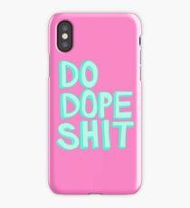 Do Dope Shit Kanye Inspiration Typography  iPhone Case/Skin