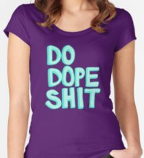 Do Dope Shit Kanye Inspiration Typography  Women's Fitted Scoop T-Shirt