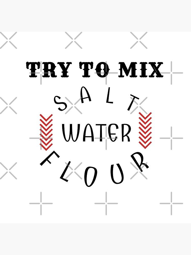 Try to mix salt water flour by CWartDesign