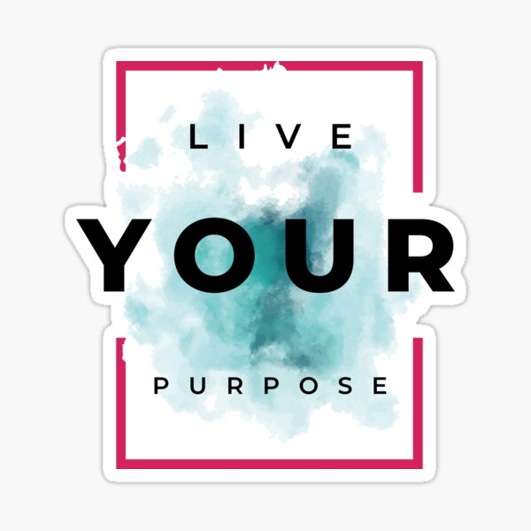 Live Your Purpose Blue Watercolor Motivational Affirmation Quote Sticker