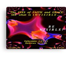 THE INVISIBLE BECOMES VISIBLE Canvas Print