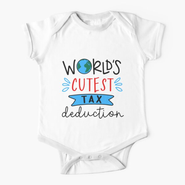World's Cutest Tax Deduction Short Sleeve Baby One-Piece