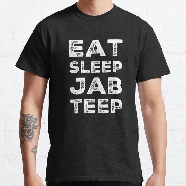 Eat Sleep Jab Teep Classic T-Shirt