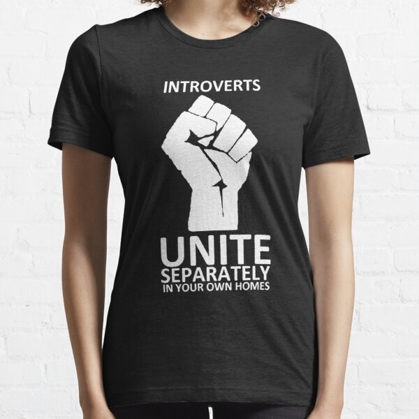 Introverts Unite (white on dark) Essential T-Shirt