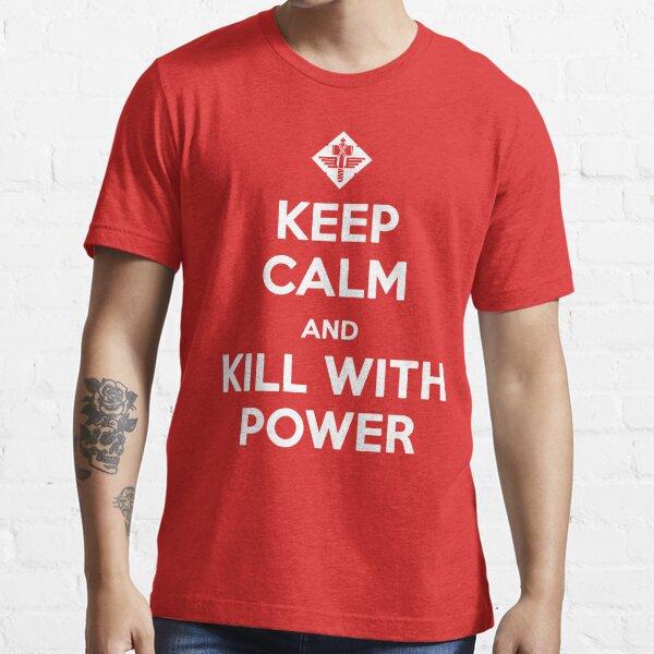 Mantenga la calma y mate con poder Camiseta esencial