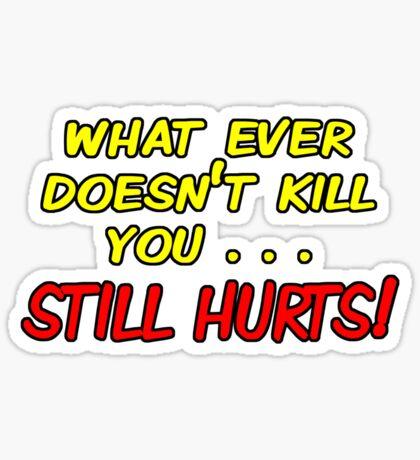 getting stronger still hurts Sticker