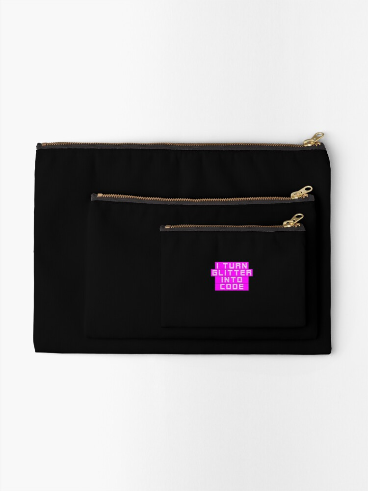 Alternate view of  I turn glitter into code girl programmer | GeekGirls Zipper Pouch