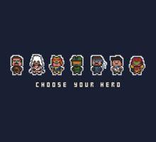 """Choose Your Hero"""
