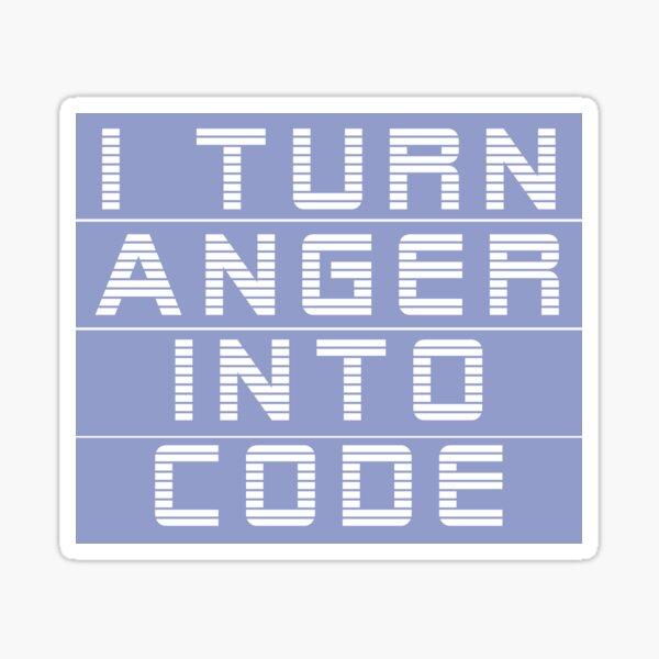 I turn anger into code girl programmer | GeekGirls Sticker