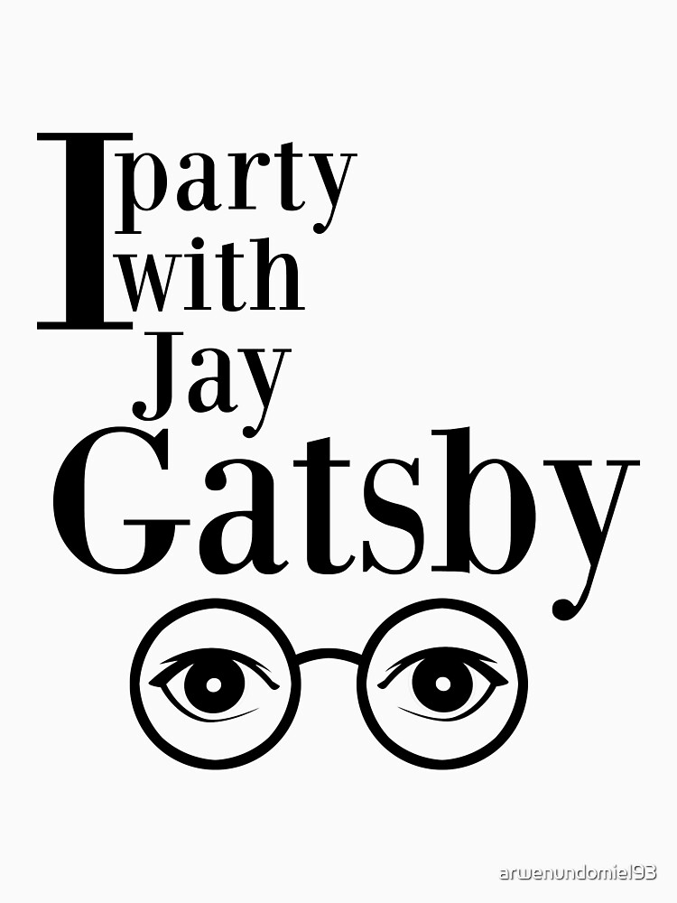 I party with Jay Gatsby | Unisex T-Shirt