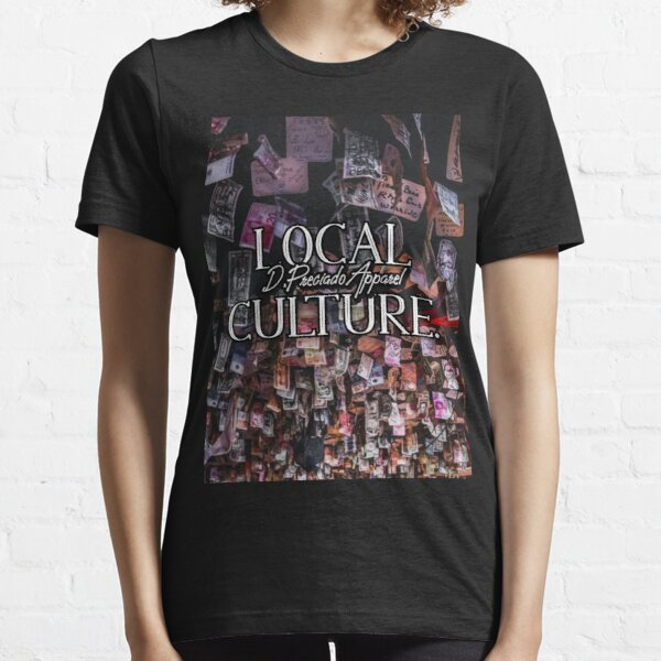 LOCAL CULTURE(FULL PRINT) - D. Preciado Apparel  Essential T-Shirt