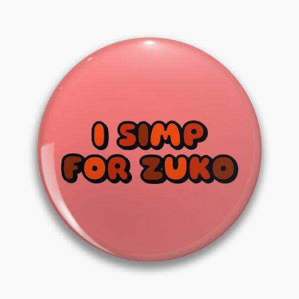 I SIMP FOR ZUKO FONT QUOTE Pin