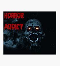 Horror addict Photographic Print