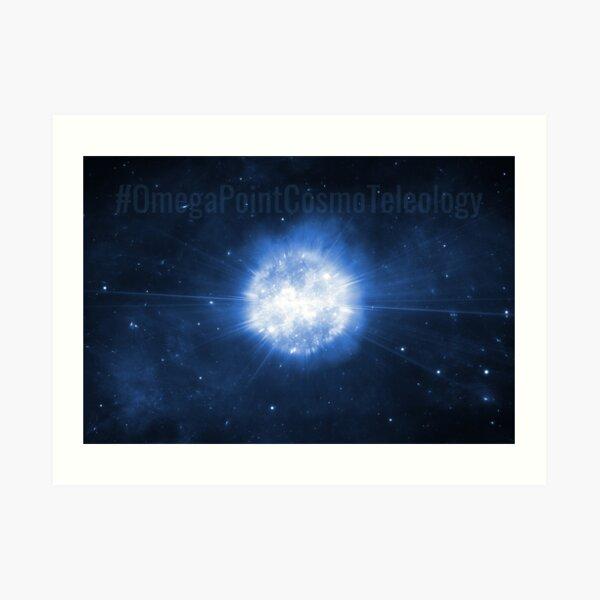 #OmegaPointCosmoTeleology Art Print